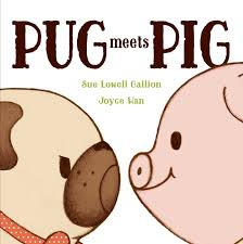 picture book review pug meets pig is sweet tale of change and
