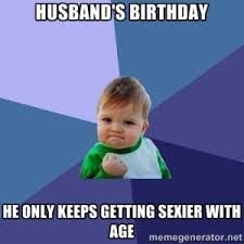 Husband Birthday Meme - husband sexy birthday meme 2happybirthday