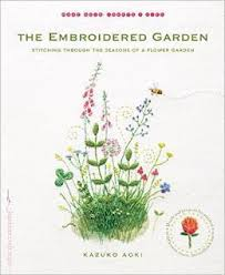 the embroidered garden stitching through the seasons of a flower