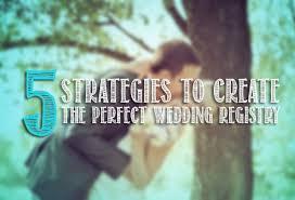 create a wedding registry 5 strategies to create the wedding registry