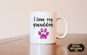 i love my granddog mug gift for dog lover gift for dog