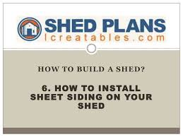 6 how to install sheet siding on your storage shed