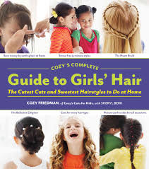 cozy u0027s complete guide to girls u0027 hair hardcover hair