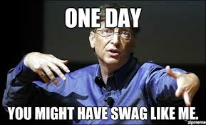 Bill Gates Memes - gangsta bill gates one day you might have swag like me
