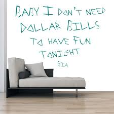 song lyric quotes wall stickers iconwallstickers baby don need dollar bills sia song lyrics wall sticker home art decal decor
