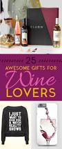 25 gifts for the ultimate wine lover in your life wine gift and