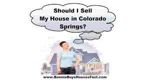should i sell my house in colorado springs u2013 or anywhere else