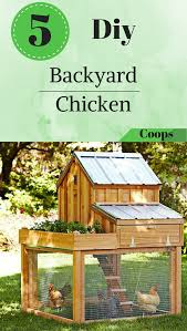 5 diy backyard chicken coops naturalgardenideas com