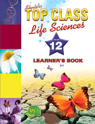 top class life sciences grade 12 learner u0027s book wced eportal