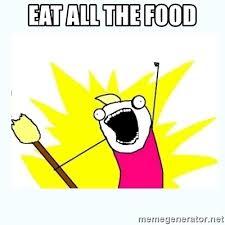 Eat Meme - eat all the food all the things meme generator