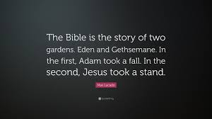 max lucado quote u201cthe bible is the story of two gardens eden and