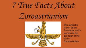 7 true facts about zoroastrianism