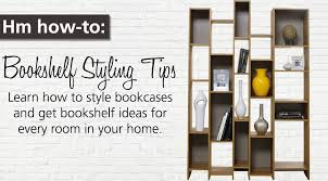 how to style a bookcase how to style a bookshelf like a home decorator hm etc