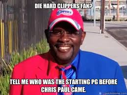 Clippers Memes - die hard clippers fan tell me who was the starting pg before