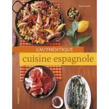 de cuisine espagnole l authentique cuisine espagnole broché max proebstl achat