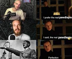 Original Meme - pewdiepie is hitler fully original meme pewdiepiesubmissions