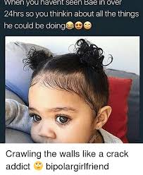 Crack Addict Meme - when you havent seen bae in over 24hrs so you thinkin about all the