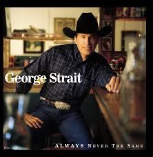 george strait always never the same lyrics and tracklist genius