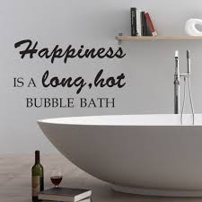 happiness is a long bubble bath bathroom bathtub wall quote
