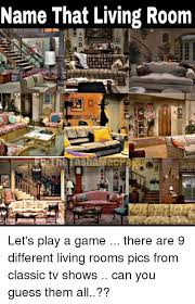 All Memes With Names - name that living room cpage let s play a game there are 9