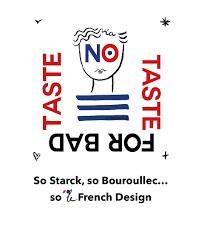 no taste for bad taste so starck so bouroullec so le french