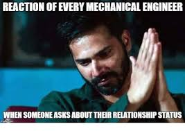 Status Meme - reaction of everymechanicalengineer when someoneasksabout their