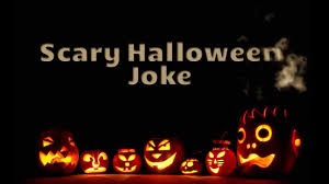 scary halloween jokes youtube
