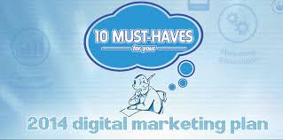 10 Must Haves For Your by 10 Must Haves For Your 2014 Digital Marketing Plan Aiden