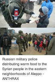 Military Police Meme - mp russian military police distributing warm food to the syrian