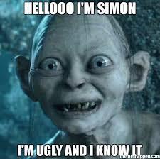 Ugly Smile Meme - hellooo i m simon i m ugly and i know it meme
