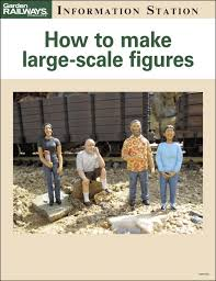 how to make large scale figures kalmbach hobby store