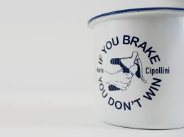 enamel mug celebrating mario cipollini u0027s famous quote