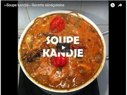 cuisine senegalaise soupe kandjé recette sénégalaise sen360 fr