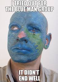 Blue Meme - image tagged in blue lives matter blue man group imgflip