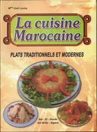 livre de cuisine traditionnelle la cuisine marocaine plats traditionnels et modernes cadi louiza