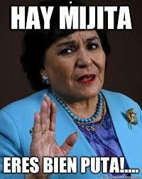 Puta Memes - hay mijita eres bien puta carmen salinas quickmeme
