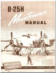 north american aviation b 25 h aircraft maintenance manual report