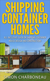 buy guide to build your own shipping container home box set in