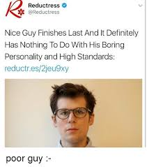 Nice Guy Memes - reductress nice guy finishes last and it definitely has nothing to
