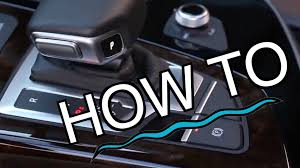 audi q7 tutorial how to operate the gear shift youtube