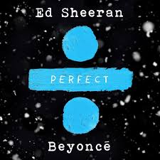 ed sheeran perfect text review beyoncé and ed sheeran collaborate for perfect culture
