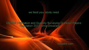 ce2402 estimation and quantity surveying question papers