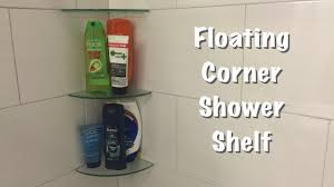 Shower Shelves Floating Corner Shower Shelf Youtube
