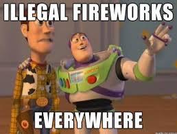 Fireworks Meme - fireworks season is upon us so let s tukwila police department