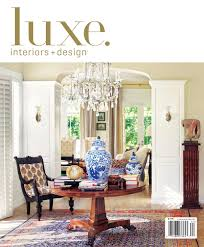 home interior and design luxe interior design national by sandow media issuu