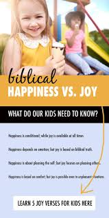 how to teach children about biblical joy not happiness 5 bible