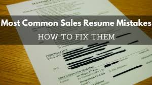 avoiding resume mistakes 11 most common sales resume mistakes how to fix them with avoiding