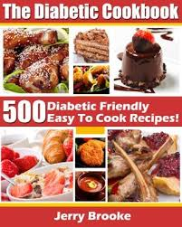 diabetic menus recipes the diabetic cookbook 500 diabetic friendly easy to cook recipes