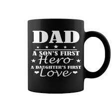 dad sons first hero daughters first love father gift mug mug