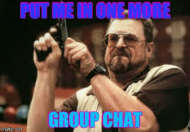 Group Chat Meme - am i the only one around here meme imgflip